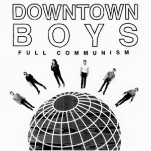 DowntownBoysFullComunism