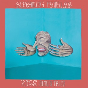 ScreamingFemalesRoseMountain