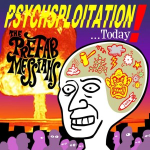 Psychsploitation Today by The Prefab Messiahs