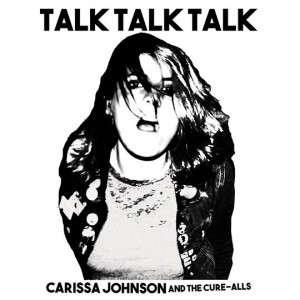 Talk Talk Talk by Carissa Johnson and the Cure-Alls