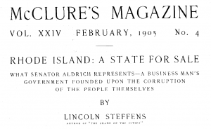"""Rhode Island: A State for Sale"" by Lincoln Steffens in McClure's Magazine, Feb 1905"